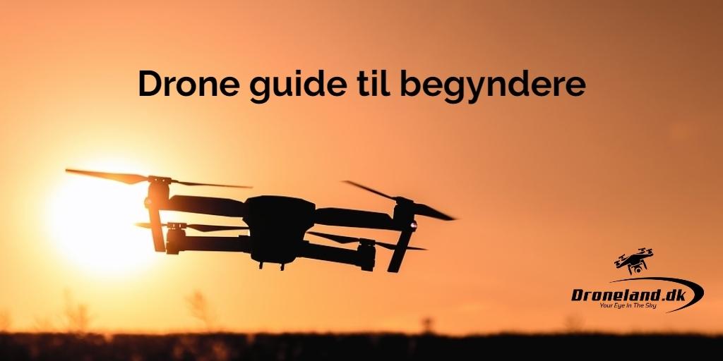 Drone guide til begyndere
