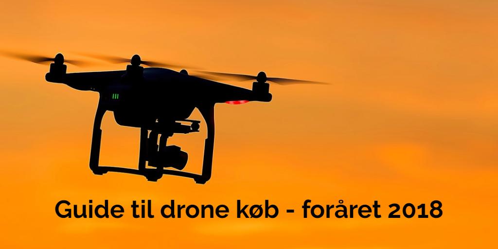 Drone guide til køb af droner med kamera - Foråret 2018