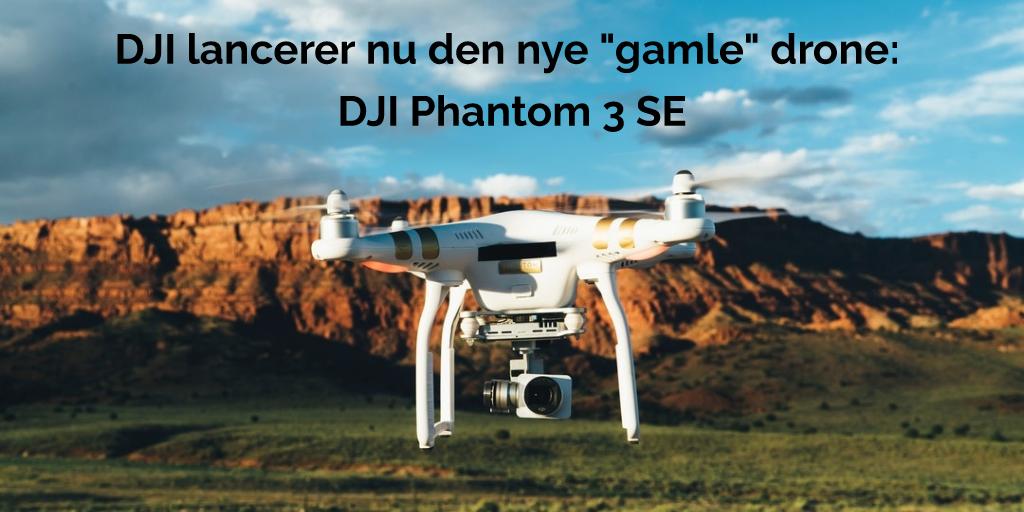 Køb DJI Phantom 3 SE drone med 4K kamera