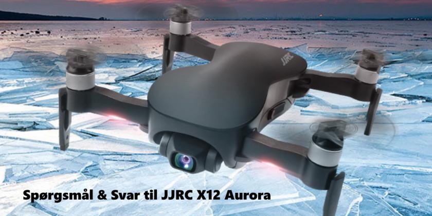 Q&A: Spørgsmål & Svar til JJRC X12 Aurora drone