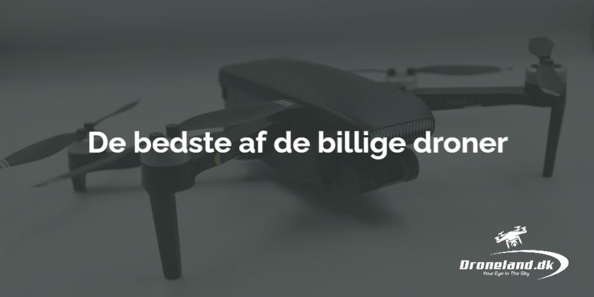De bedste billige droner - Guide til køb af billig drone i god kvalitet